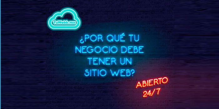 ¿Por qué tu negocio debe tener un Sitio Web?